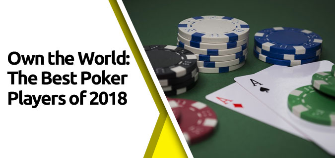 featured4 - Own the World: The Best Poker Players of 2018