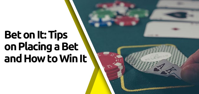 featured5 - Bet on It: Tips on Placing a Bet and How to Win It